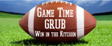 Game Time Grub :: Win in the Kitchen